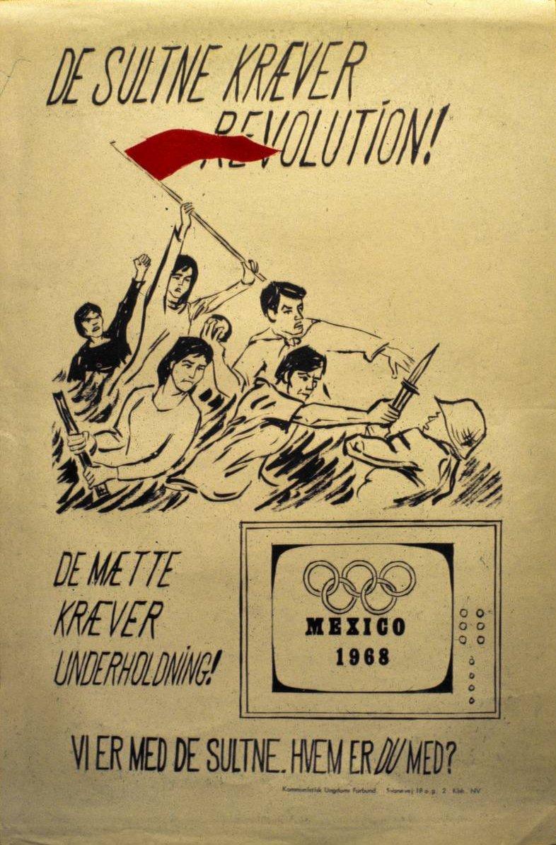 Plakat udgivet af KUF i anledning af OL i Mexico 1968. Tekst: De sultne kræver revolution. De mætte kræver underholdning. Vi er med de sultne. Hvem er du med? Plakat udgivet af KUF i anledning af OL i Mexico 1968.