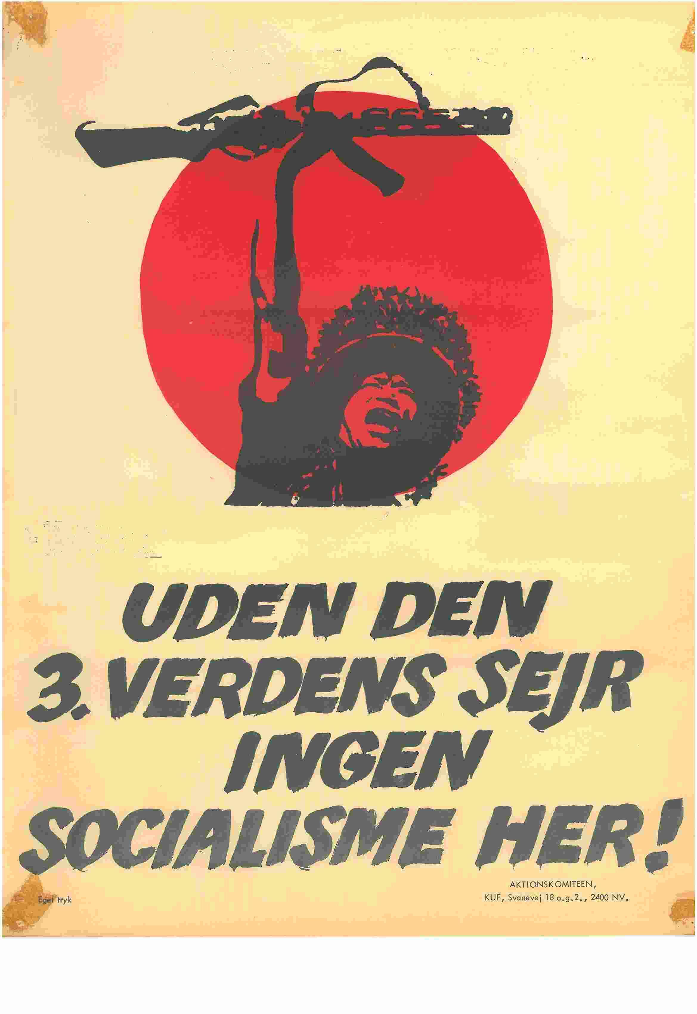 Plakat udgivet af KUF/Den antiimperialistiske Aktionskomite, ca. 1969-1970. Trykt som både plakat og klistermærke. Tekst: U 3. verdens sejr ingen socialisme her!