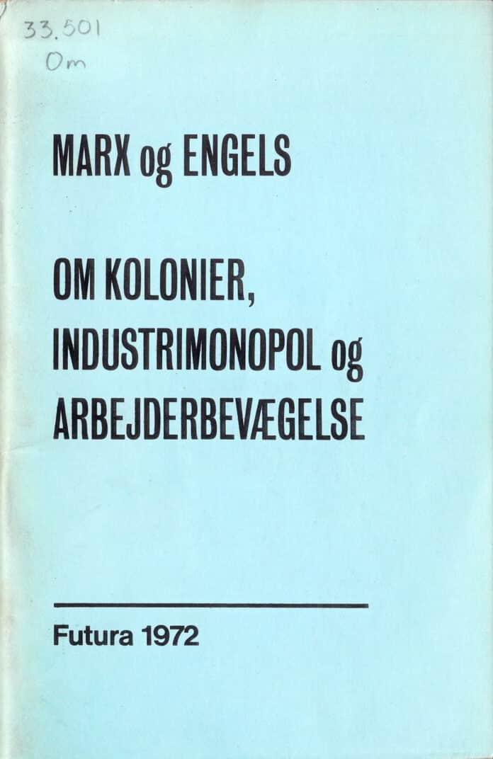 Marx og Engels: Om Kolonier, industrimonopol og marbejderbevægelse. Forside