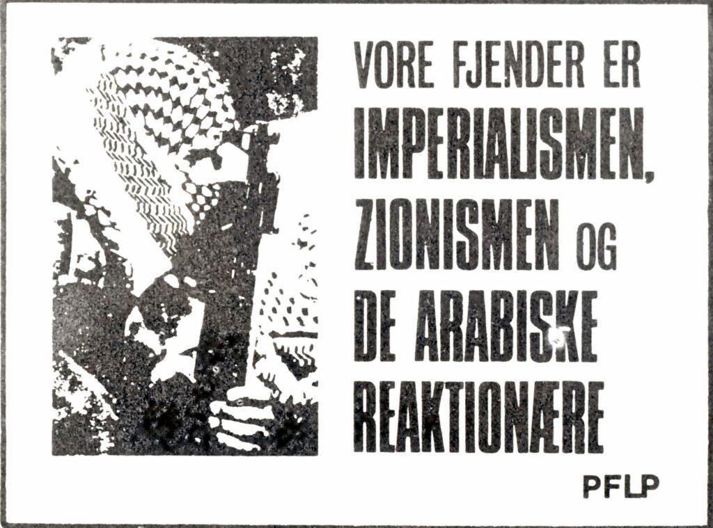 Plakat udgivet af KUF 1970.Teksten er et kendt PFLP-slogan. Trykt som plakat og som klistermærke. Tekst: Vore fjender er imperialismen, zionismen og de arabiske reaktionære.
